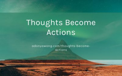 Thoughts become Actions!