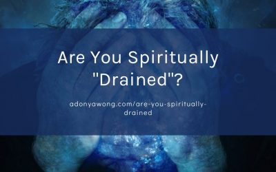 """Are You Spiritually """"Drained""""?"""