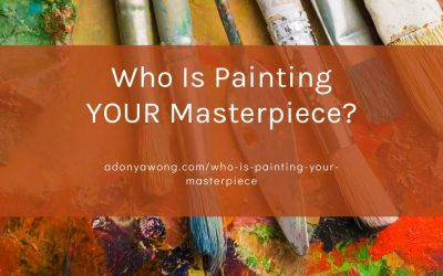 Who is Painting YOUR Masterpiece?