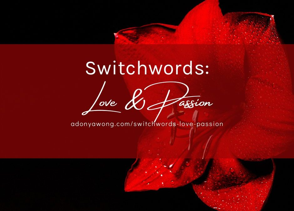 Switchword: Love & Passion