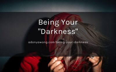 """Being Your """"Darkness"""""""