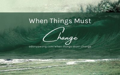 When Things MUST Change