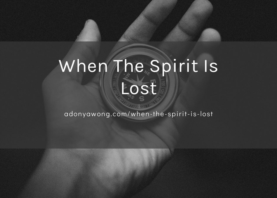 When The Spirit is Lost