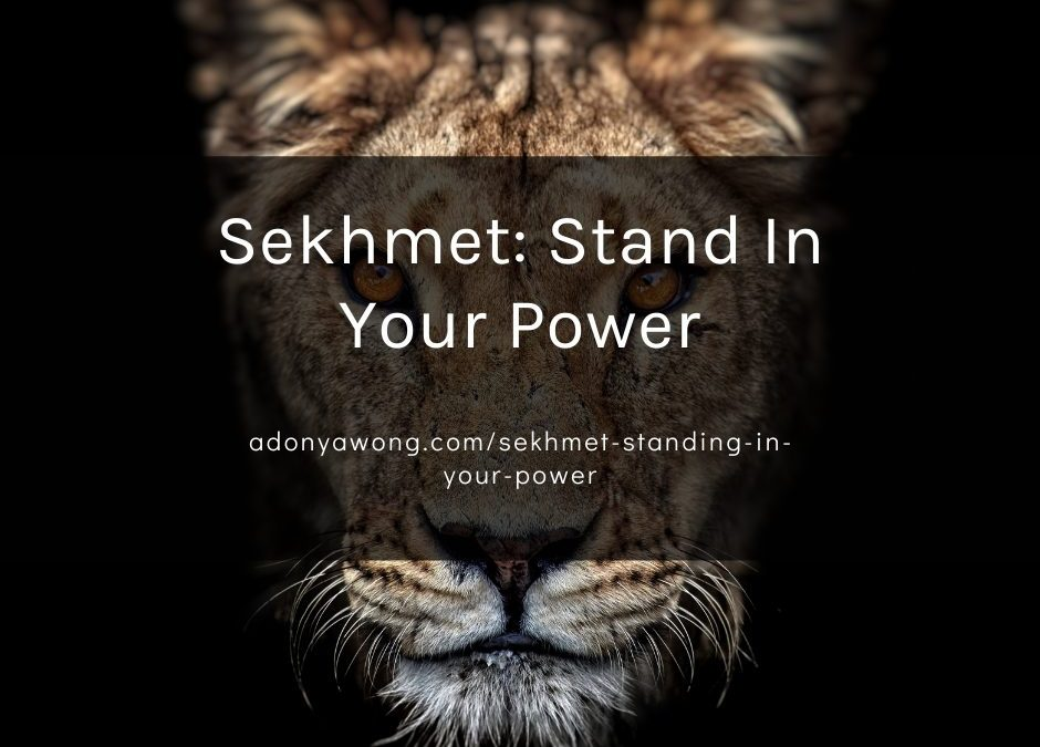 Sekhmet: Stand In Your Power