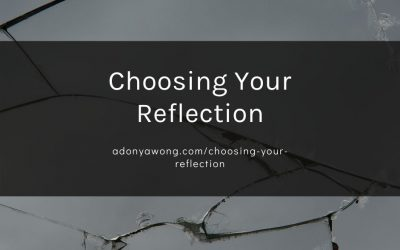 Choosing Your Reflection
