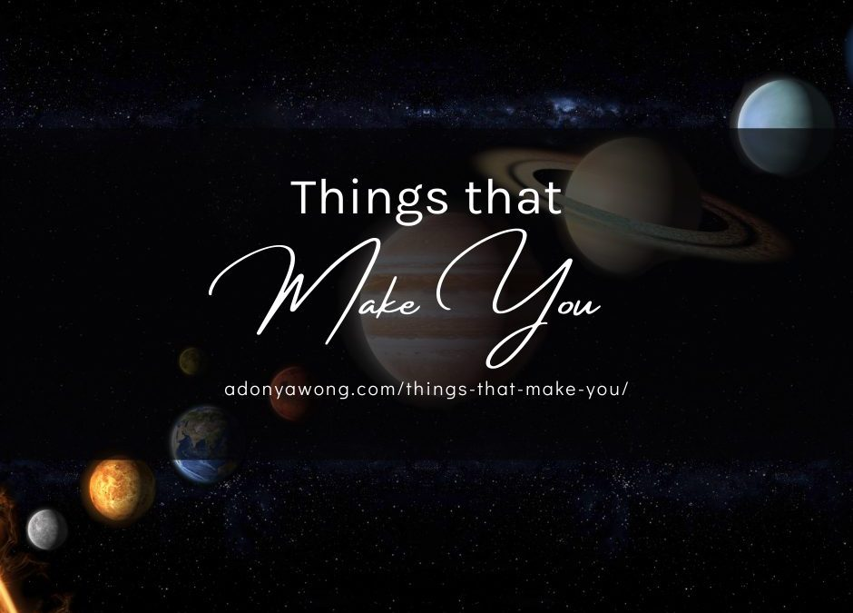 Things That Make You