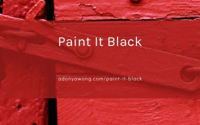 """Paint It Black"""