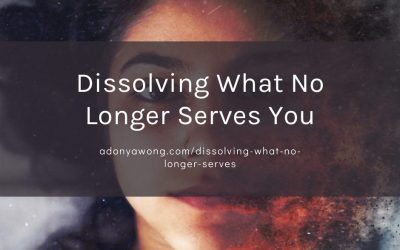 Dissolving What No Longer Serves You
