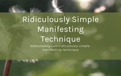 Ridiculously Simple Manifesting Technique